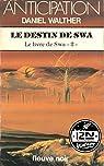 Le livre de Swa, tome 2 : Le destin de Swa par Walther