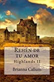 Rehén de tu amor: Highlands: Volume 2