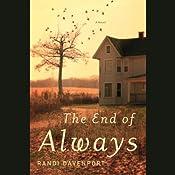 The End of Always: A Novel | [Randi Davenport]