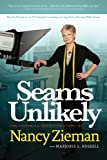 img - for Seams Unlikely: The Inspiring True Life Story of Nancy Zieman book / textbook / text book