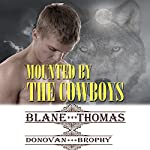 Mounted By the Cowboys | Blane Thomas