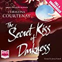 The Secret Kiss of Darkness Audiobook by Christina Courtenay Narrated by Jenny Funnell