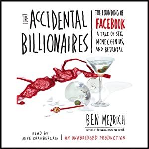 The Accidental Billionaires: The Founding of Facebook | [Ben Mezrich]
