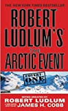 Robert Ludlum's (TM) The Arctic Event (A Covert-One novel)
