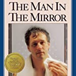 The Man in the Mirror: Solving the 24 Problems Men Face | Patrick M Morley