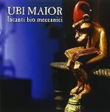 Incanti Bio Meccanici by Ubi Maior (2015-02-10)