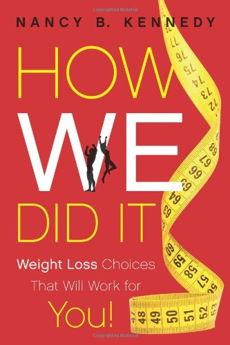 How We Did It: Weight Loss Choices that Will Work for YOU