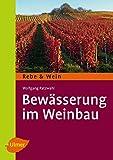 Bewässerung im Weinbau (Winzerpraxis)