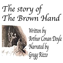 The Story of the Brown Hand (       UNABRIDGED) by Arthur Conan Doyle Narrated by Gregg Rizzo