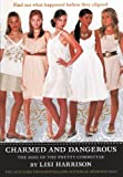 Charmed And Dangerous (Turtleback School & Library Binding Edition) (Clique (Quality))