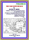 img - for The War With Mexico, Volume II (of 2) by Justin H. Smith book / textbook / text book