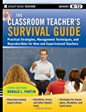 The Classroom Teachers Survival Guide: Practical Strategies, Management Techniques and Reproducibles for New and Experienced Teachers