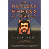 Nuclear Sphinx of Tehran: Mahmoud Ahmadinejad and the State of Iranby Yossi Melman
