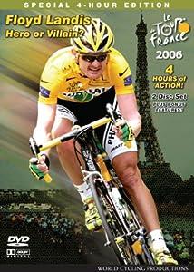 Tour de France 2006 4-Hour DVD : Floyd Landis Hero or Villain?