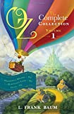 L. F. Baum Oz, the Complete Collection: Wonderful Wizard of Oz; Marvelous Land of Oz; Ozma of Oz Volume 1 (Oz Bind Up)