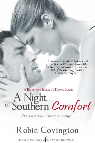 A Night of Southern Comfort (The Boys are Back in Town Series) (Entangled Indulgence) by Robin Covington
