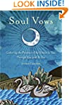 Soul Vows: Gathering the Presence of...