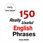 150 Really Useful English Phrases: For Intermediate Students Wishing to Advance | Jenny Smith