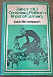 img - for Zabern 1913: Consensus Politics in Imperial Germany book / textbook / text book