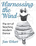 Harnessing the Wind: the Art of Teaching Modern Dance