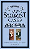 eBooks - Law's Strangest Cases: Extraordinary But True Tales from over Five Centuries of Legal History