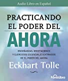 img - for Practicando El Poder del Ahora / Practicing the Power of Now: Las Ensenanzas Escenciales, Las Meditaciones, y Los Ejercicios del Poder del Ahora. (Spanish Edition) book / textbook / text book