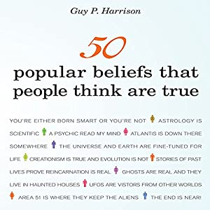 50 Popular Beliefs That People Think Are True | [Guy P. Harrison]