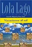Vacaciones al sol: Spanische Lektüre für das 1. Lernjahr. Buch (Lola Lago, detective)