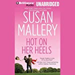 Hot on Her Heels: Lone Star Sisters, Book 4 (       UNABRIDGED) by Susan Mallery Narrated by Natalie Ross