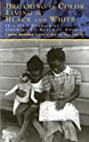 img - for Dreaming In Color Living In Black And White: Our Own Stories of Growing Up Black in America book / textbook / text book