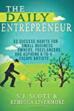 img - for The Daily Entrepreneur: 33 Success Habits for Small Business Owners, Freelancers and Aspiring 9-to-5 Escape Artists book / textbook / text book