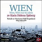 Reiseskildring - Wien [Travelogue - Vienna]: Wien, Wien nur du alein [Vienna, Vienna, Only You Alone] | Karin Helena Sjøberg