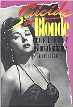 Suicide Blonde: The Life of Gloria Grahame Hardcover – October, 1989