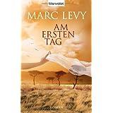 """Am ersten Tag: Romanvon """"Marc Levy"""""""
