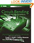 Circuit-Bending: Build Your Own Alien...