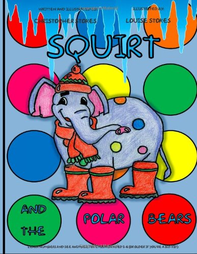 Sale alerts for CreateSpace Independent Publishing Platform Squirt and the Polar Bears: 2 (Squirt the Spotty Elephant) - Covvet