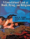 img - for Cross Cultural Look At Death, Dying And Religion by Parry, Joan (2003) Paperback book / textbook / text book