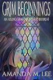 Grim Beginnings: An Aisling Grimlock Mystery Books 1-3