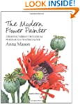 The Modern Flower Painter: A Guide to...