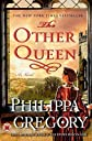 The Other Queen   [OTHER QUEEN] [Paperback]