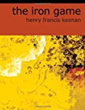 img - for The Iron Game: A Tale of the War book / textbook / text book