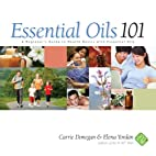Essential Oils 101 by Elena Yordan