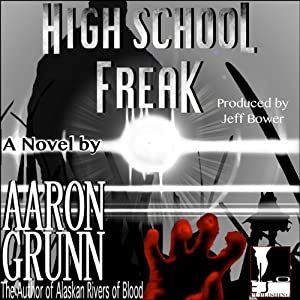 High School Freak | [Aaron Grunn]