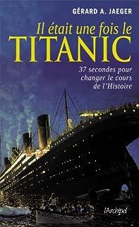 Il était une fois le Titanic, Jaeger, Gérard A.