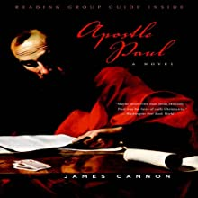 Apostle Paul: A Novel of the Man Who Brought Christianity to Western World (       UNABRIDGED) by James Cannon Narrated by J. C. Hayes
