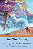 After The Storms, Living In the Process: God will take you from tragedy to triumph (1479713694) by Green, Stephanie