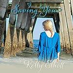 Saving You: Love Wanted in Texas, Book 2 | Kelly Elliott