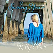 Saving You: Love Wanted in Texas, Book 2 | Kelly Elliott