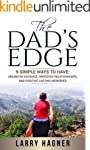 The Dad's Edge: 9 Simple Ways to Have...