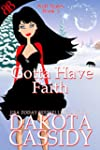 Gotta Have Faith (Wolf Mates Book 3)...
